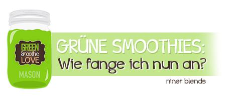 gruene-smoothies-wie-fange-ich-an-einsteiger-rezept-niner-bakes-blends