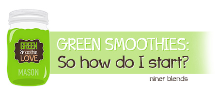 how-do-i-start-with-green-smoothies-beginner-recipe-by-niner-bakes-blends