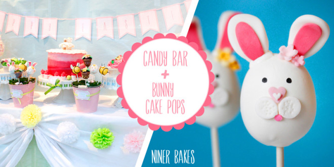 {Sweet Table} Easter Candy Bar + Bunny Cake Pops Tutorial